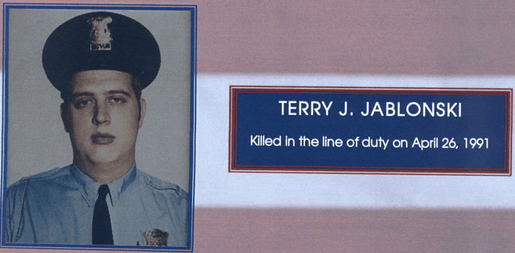 Terry J. Jablonski - Killed in the line of duty on April 26, 1991